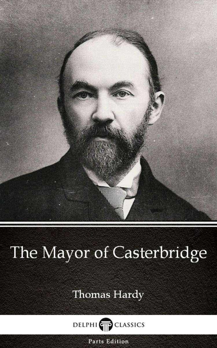 The Mayor of Casterbridge by Thomas Hardy (Illustrated)