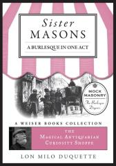 Sister Masons: A Burlesque in One Act: