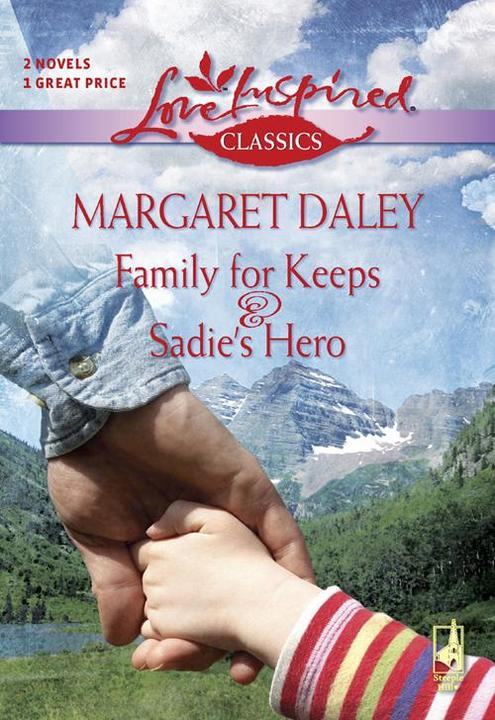 Family For Keeps: Family For Keeps / Sadie's Hero (Mills & Boon Love Inspired)
