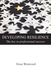 Developing Resilience: The Key to Professional Success