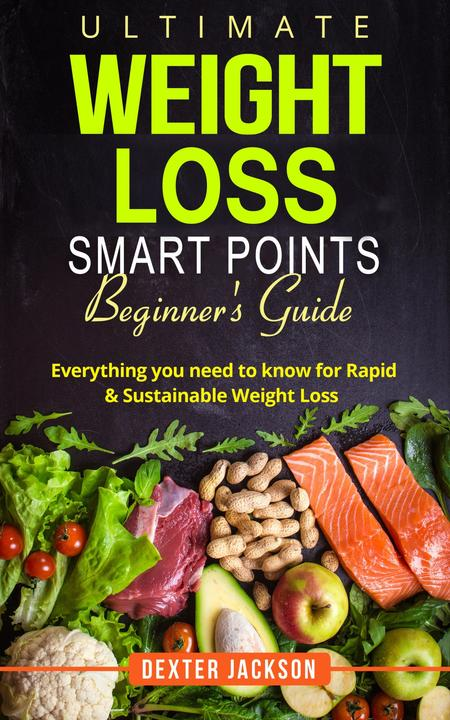 Ultimate Weight Loss Smart Points Beginner's Guide