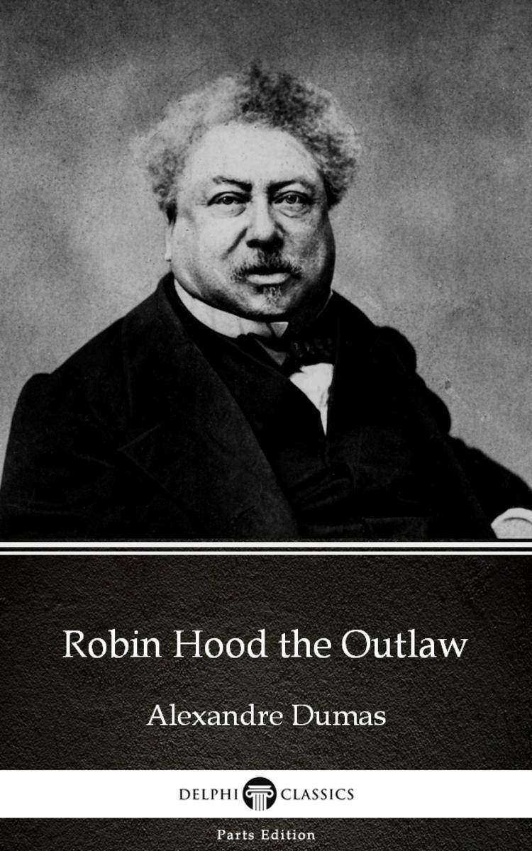 Robin Hood the Outlaw by Alexandre Dumas (Illustrated)