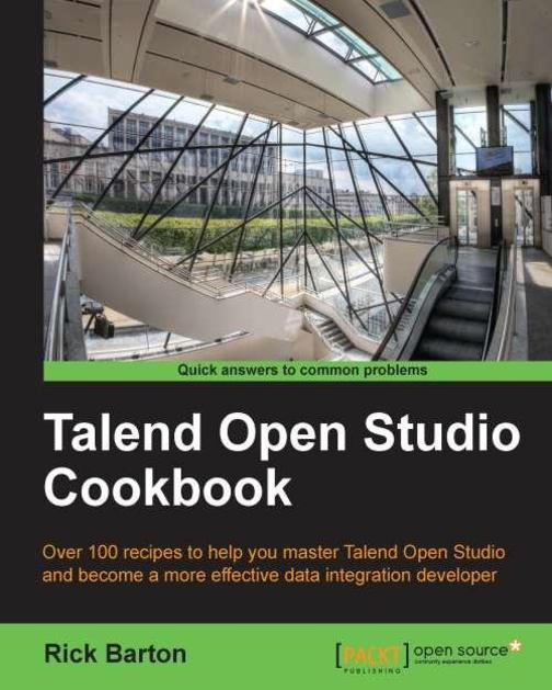 Talend OpenStudio Cookbook