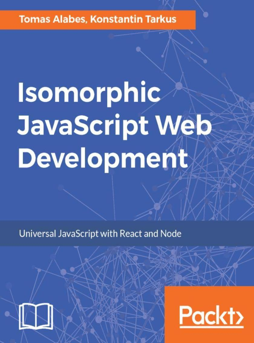 Isomorphic JavaScript Web Development