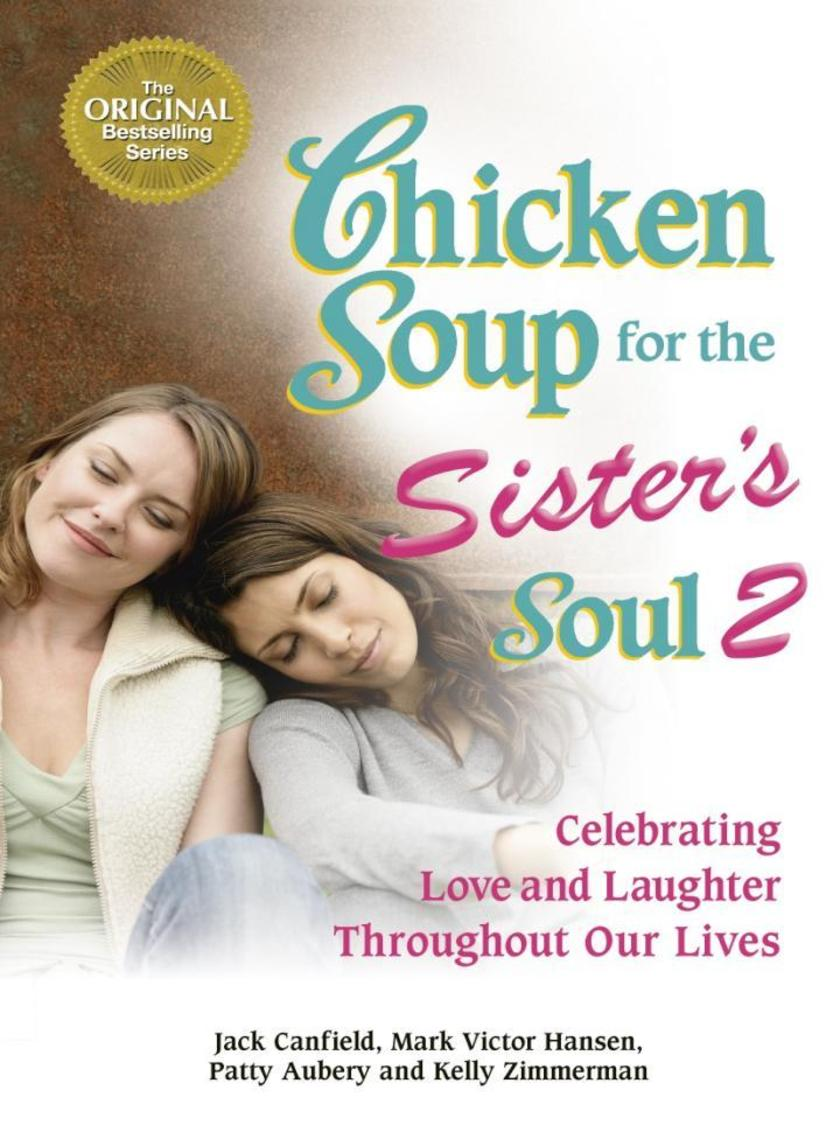 Chicken Soup for the Sister's Soul 2