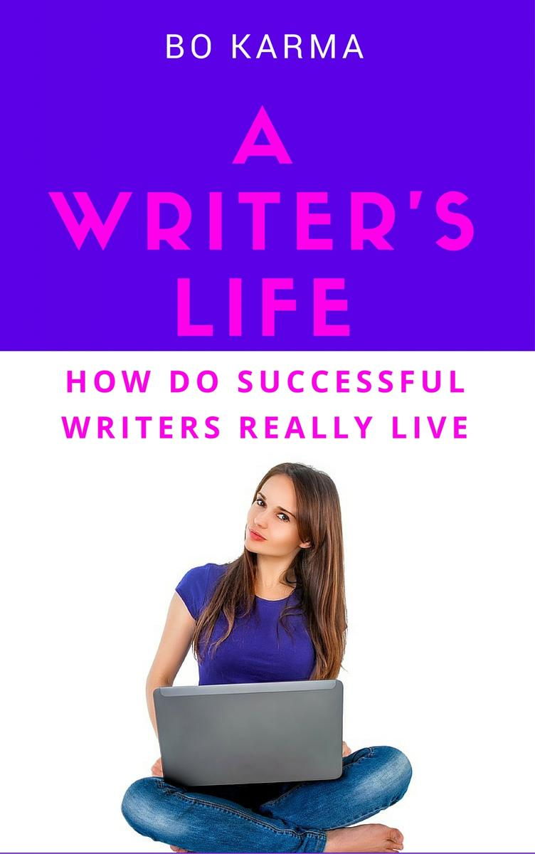 A Writer's Life: How do Successful Writers Really Live