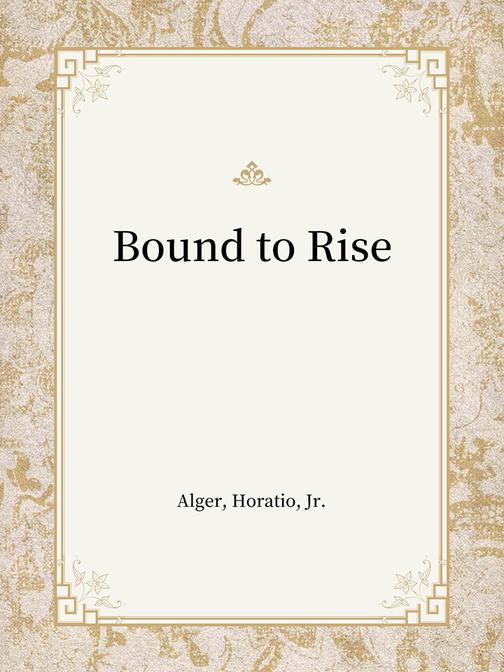 Bound to Rise