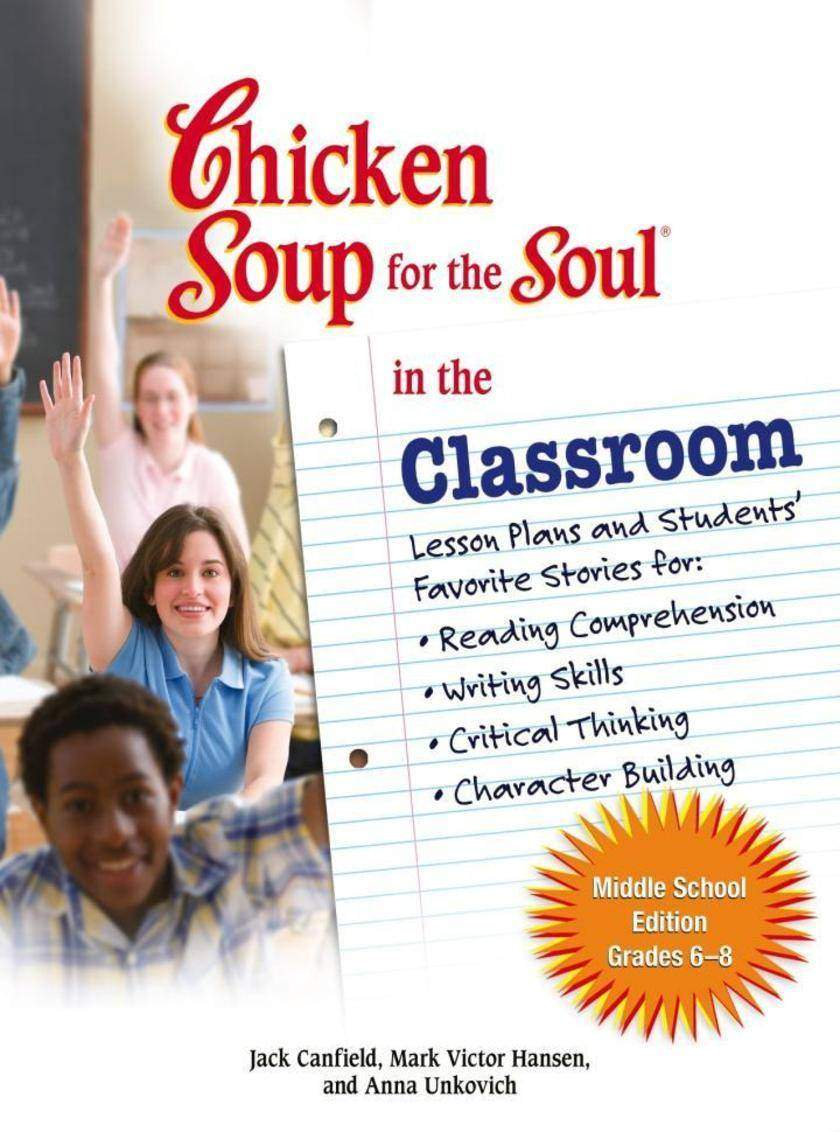 Chicken Soup for the Soul in the Classroom Middle School Edition: Grades 6–8