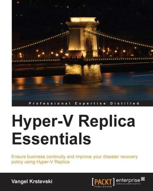 Hyper-V Replica Essentials