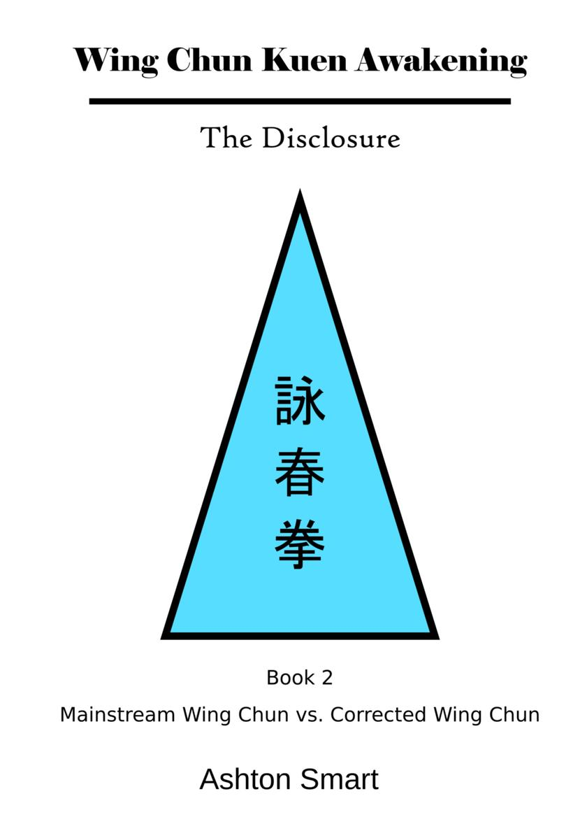 Wing Chun Kuen Awakening: The Disclosure (Book 2)