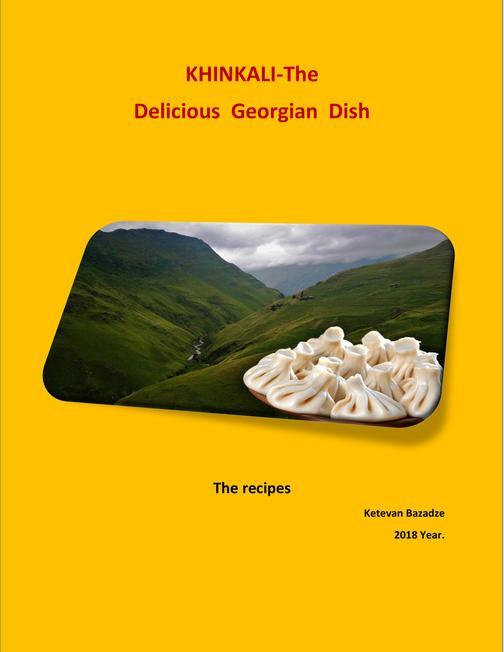 Khinkali - The Delicious Georgian Dish: The recipes