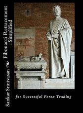 Fibonacci Retracement : Simplified: Simple mathematical tool for Currency Tradin