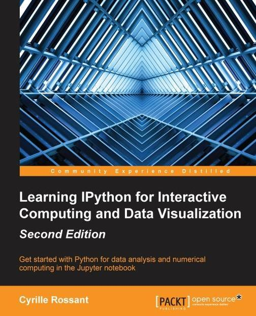 Learning IPython for Interactive Computing and Data Visualization - Second Editi