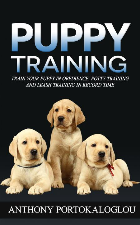 Puppy Training: Train your puppy in obedience, potty training and leash training