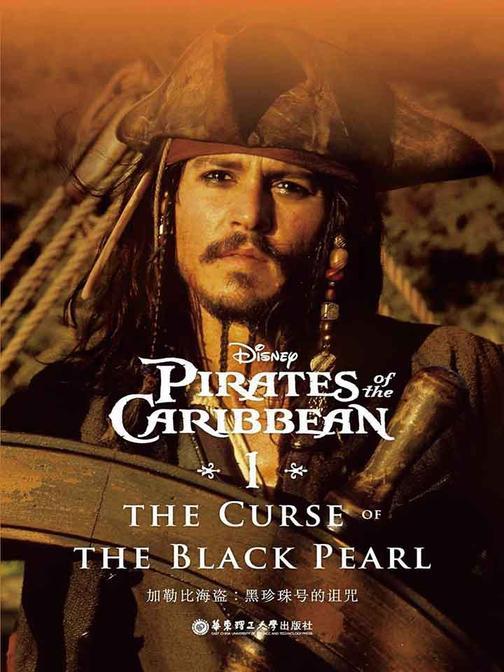迪士尼英文原版.加勒比海盗1:黑珍珠号的诅咒 Pirates of the Caribbean The Curse of the Black Pearl