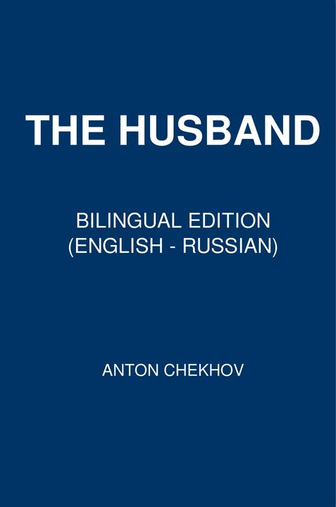 The Husband: Bilingual Edition (English - Russian)