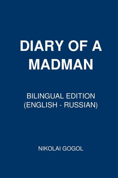 Memoirs of a Madman: Bilingual Edition (English – Russian)