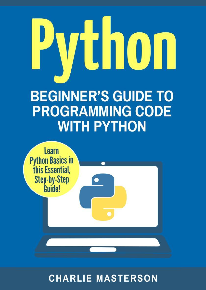 Python: Beginner's Guide to Programming Code with Python