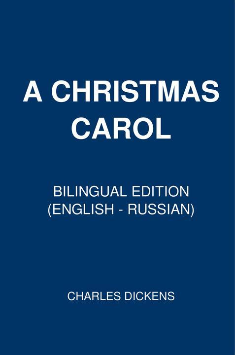 A Christmas Carol: Bilingual Edition (English – Russian)