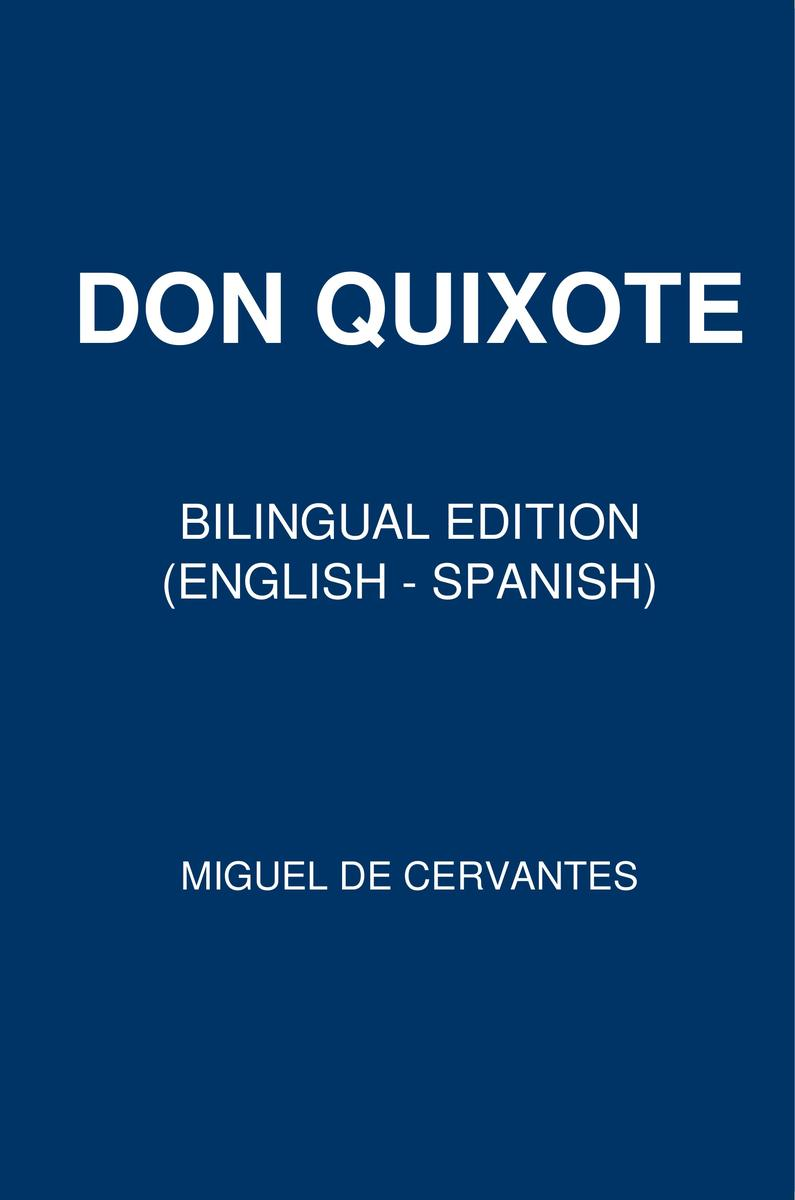 Don Quixote: Bilingual Edition (English – Spanish)