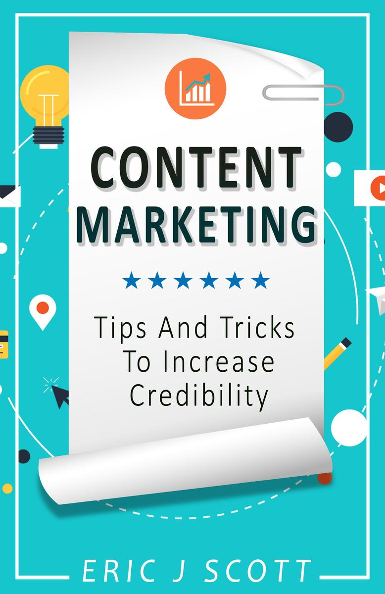 Content Marketing: Tips + Tricks to Increase Credibility