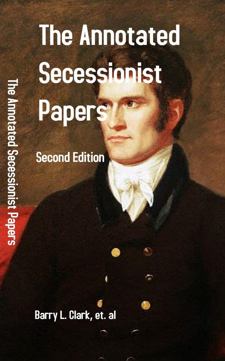 The Annotated Secessionist Papers: Second Edition