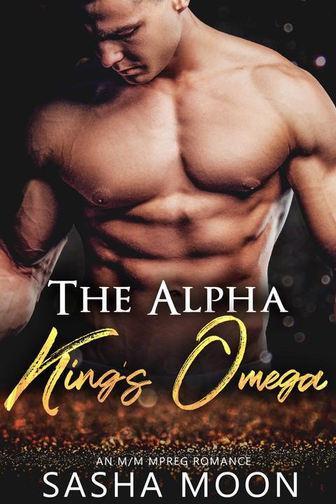 The Alpha King's Omega: MM Alpha Omega Fated Mates Mpreg Shifter