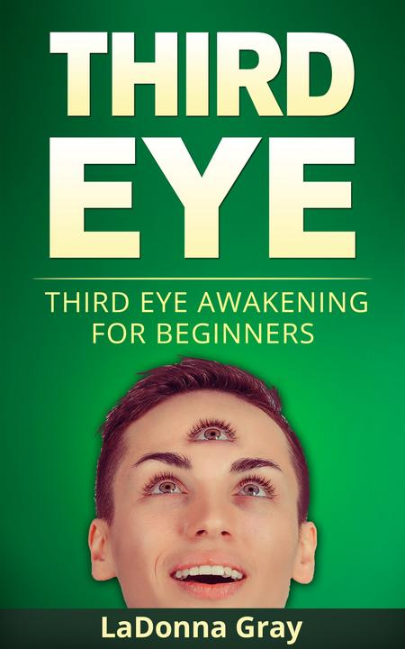 Third Eye: Third Eye Awakening For Beginners