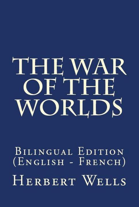 The War Of The Worlds: Bilingual Edition (English – French)