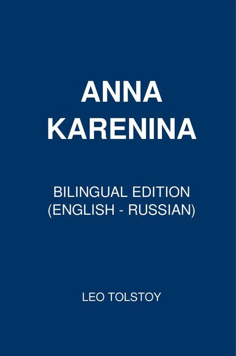 Anna Karenina: Bilingual Edition (English – Russian)