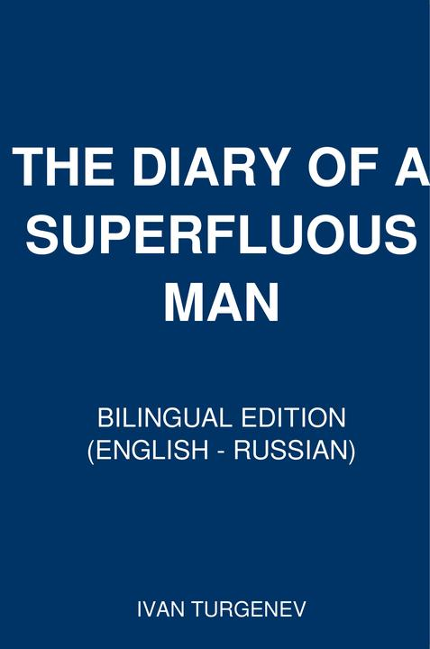THE DIARY OF A SUPERFLUOUS MAN: Bilingual Edition (English - Russian)