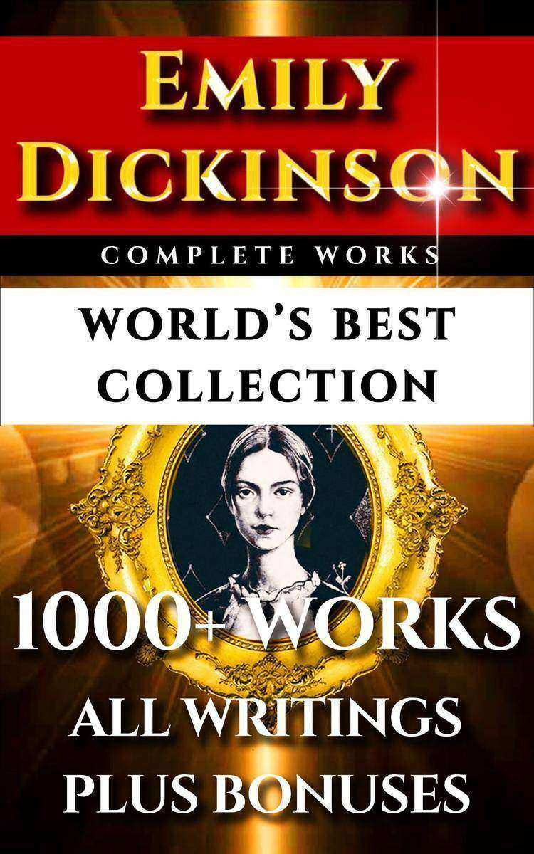 Emily Dickinson Complete Works – World's Best Collection