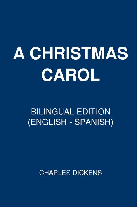 A Christmas Carol: Bilingual Edition (English – Spanish)