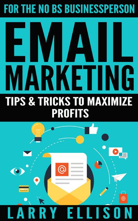 Email Marketing: Tips and Tricks to Maximize Profits