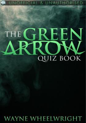 Green Arrow Quiz Book