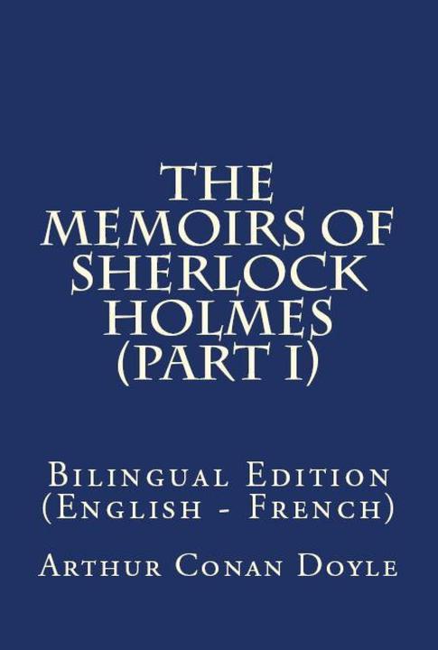 The Memoirs Of Sherlock Holmes: Bilingual Edition (English – French)