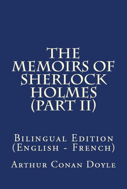 The Memoirs Of Sherlock Holmes II: Bilingual Edition (English – French)