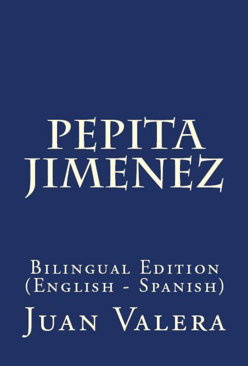 Pepita Jimenez: Bilingual Edition (English – Spanish)