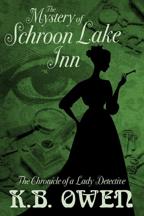 The Mystery of Schroon Lake Inn: The Chronicle of a Lady Detective, #2