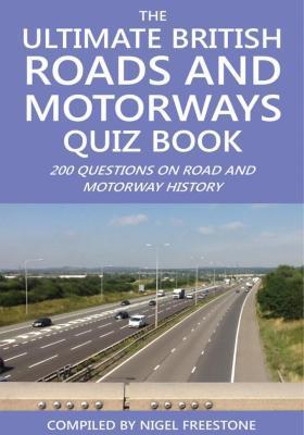 Ultimate British Roads and Motorways Quiz Book