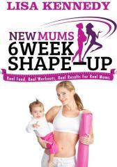 New Mums 6 Week Shape Up