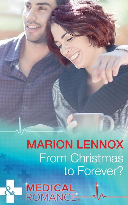 From Christmas To Forever? (Mills & Boon Medical)