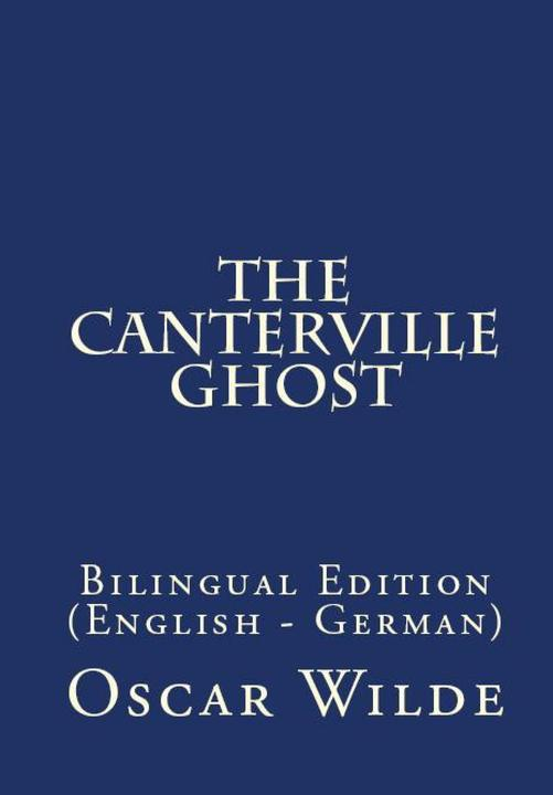 The Canterville Ghost: Bilingual Edition (English – German)