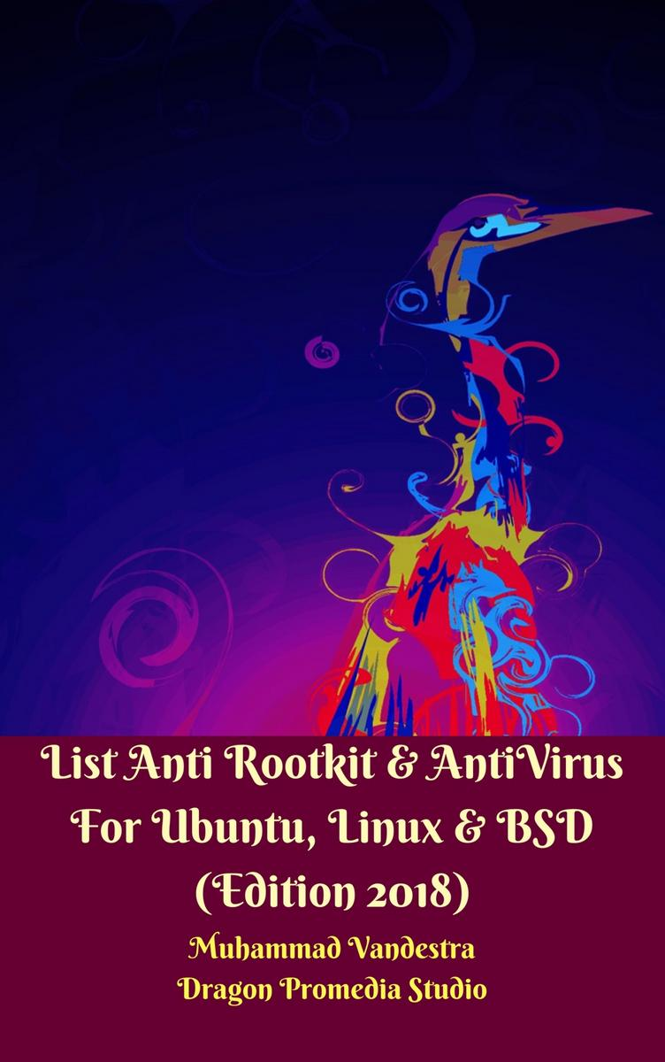 List Anti Rootkit & AntiVirus For Ubuntu, Linux & BSD: Edition 2018