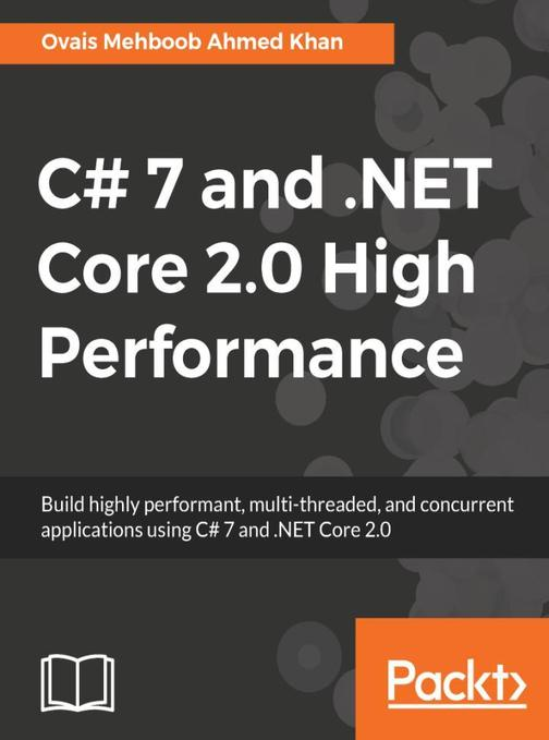 C# 7 and .NET Core 2.0 High Performance