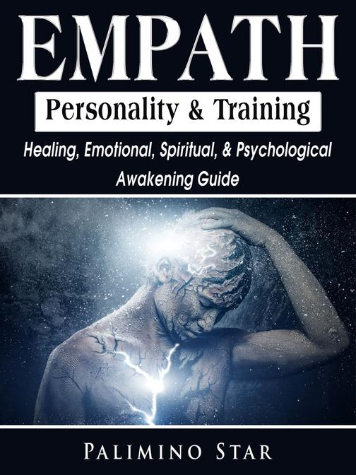 Empath Personality & Training: Healing, Emotional, Spiritual, & Psychological Aw