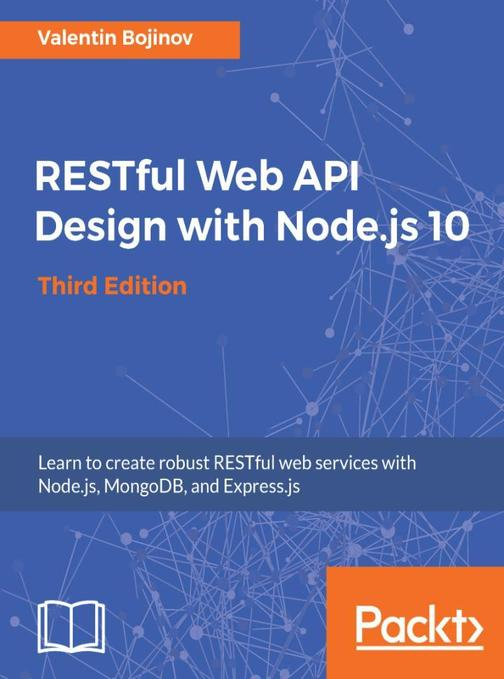 RESTful Web API Design with Node.js 10