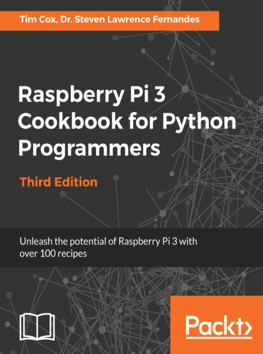 Raspberry Pi 3 Cookbook for Python Programmers