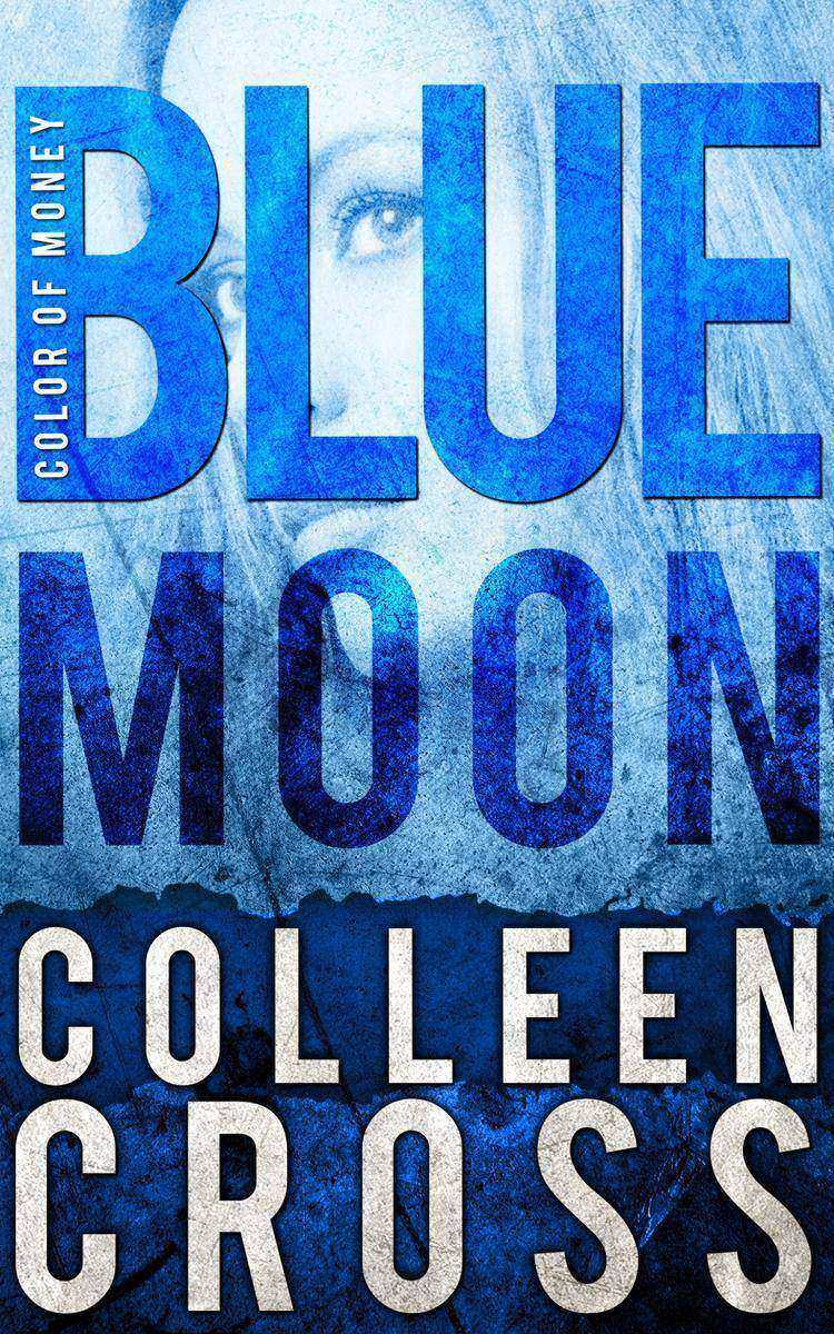 Blue Moon, A Katerina Carter Color of Money Mystery