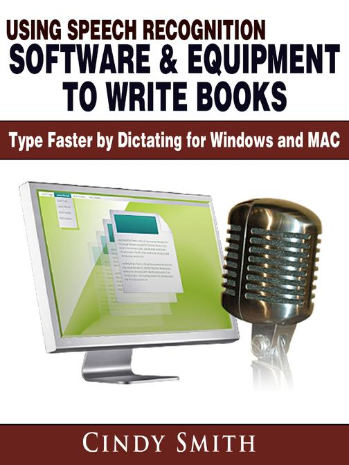 Using Speech Recognition Software & Equipment to Write Books